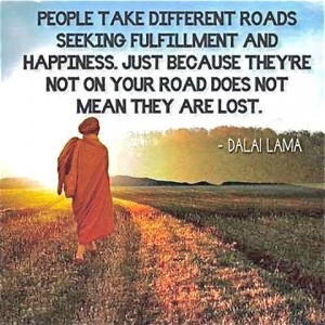 PEOPLE TAKE DIFFERENT ROADS DALAI LAMA